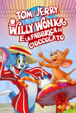 Tom  amp  Jerry  Willy Wonka e la fabbrica di cioccolato streaming ita in altadefinizione